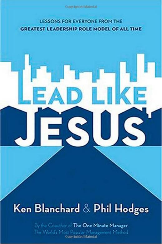 lead like jesus Leader, jesus, leadership traits, teamwork, truth, towel, shepherd, cross, disciples, great leaders.